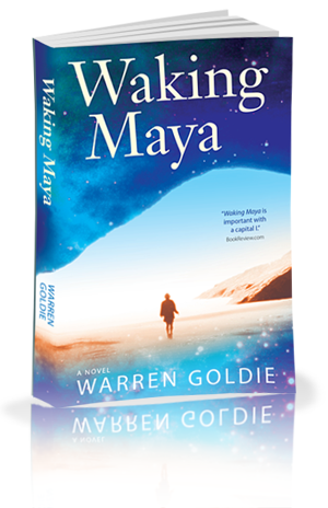 Waking Maya - a novel by Warren Goldie